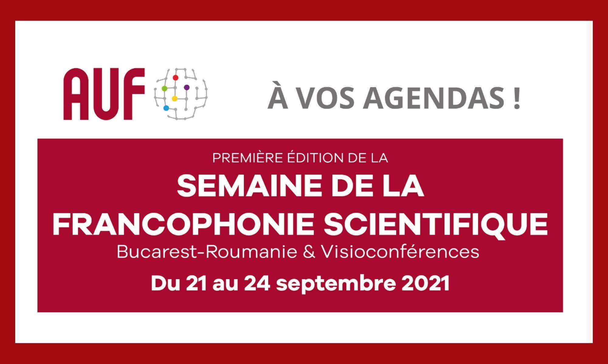 L'Agence universitaire de la Francophonie (AUF) organise la première édition de la Semaine de la Francophonie scientifique du 21 au 23 septembre 2021